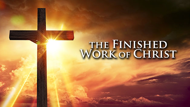 The Finished Work of Christ (Part 106)